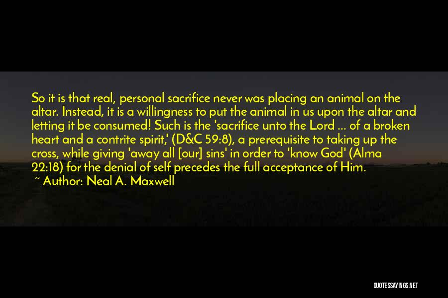 Giving It All To God Quotes By Neal A. Maxwell