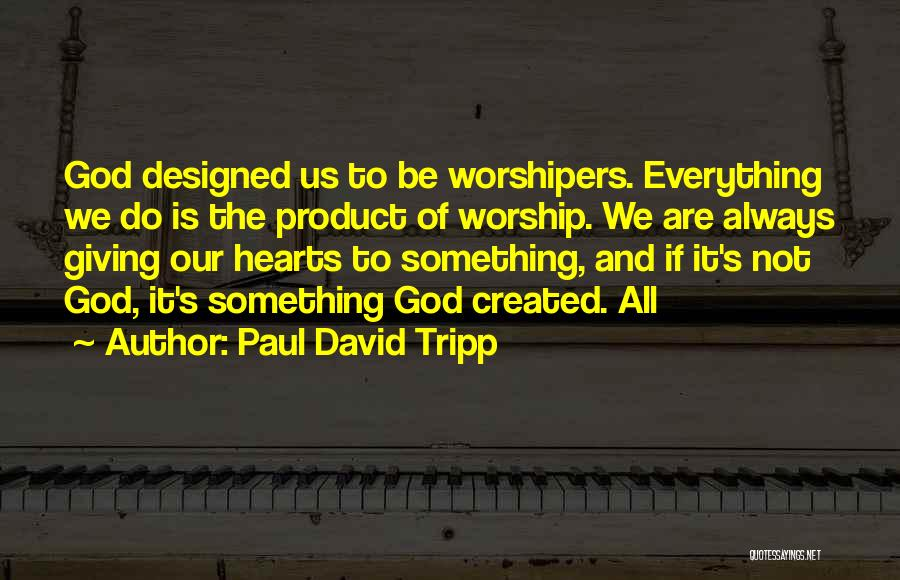Giving It All To God Quotes By Paul David Tripp