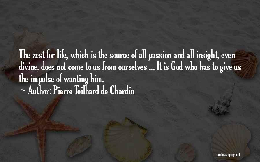 Giving It All To God Quotes By Pierre Teilhard De Chardin