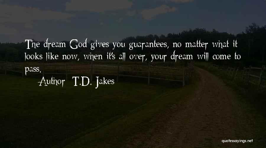 Giving It All To God Quotes By T.D. Jakes