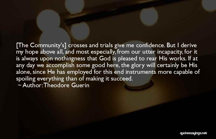Giving It All To God Quotes By Theodore Guerin