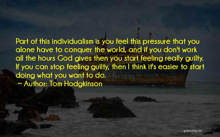 Giving It All To God Quotes By Tom Hodgkinson