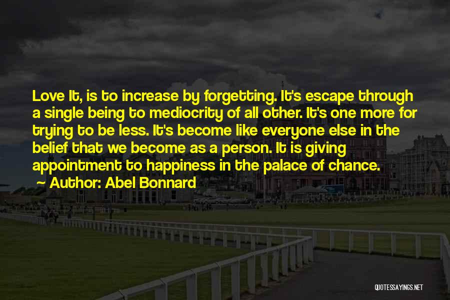 Giving Love A Chance Quotes By Abel Bonnard