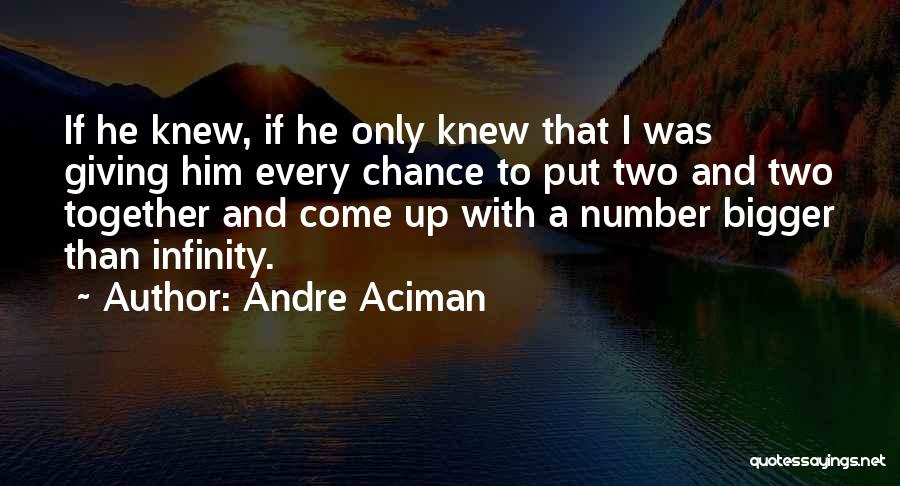 Giving Love A Chance Quotes By Andre Aciman
