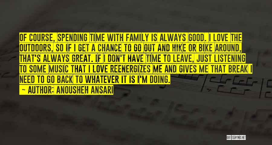 Giving Love A Chance Quotes By Anousheh Ansari