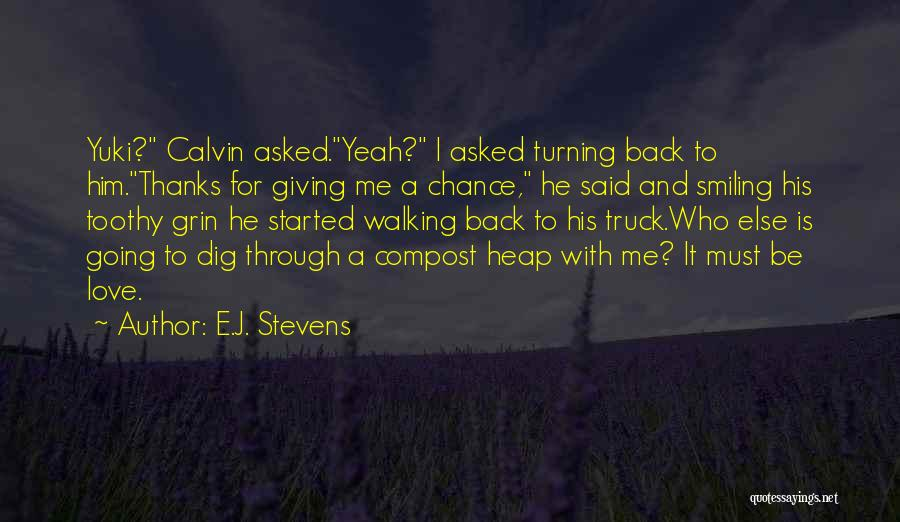 Giving Love A Chance Quotes By E.J. Stevens