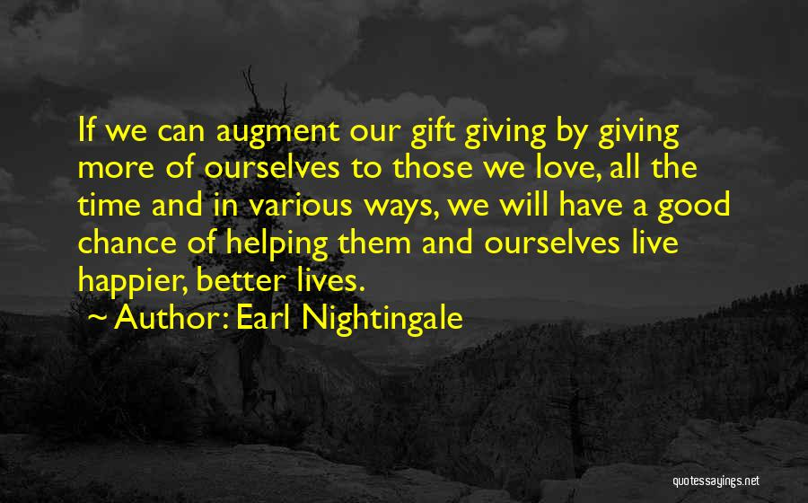 Giving Love A Chance Quotes By Earl Nightingale
