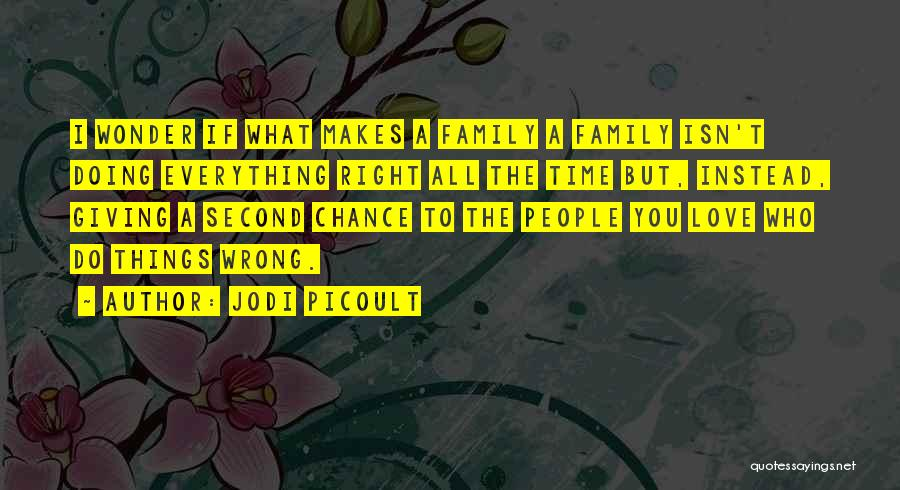 Giving Love A Chance Quotes By Jodi Picoult