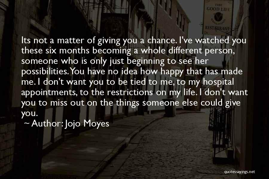 Giving Love A Chance Quotes By Jojo Moyes