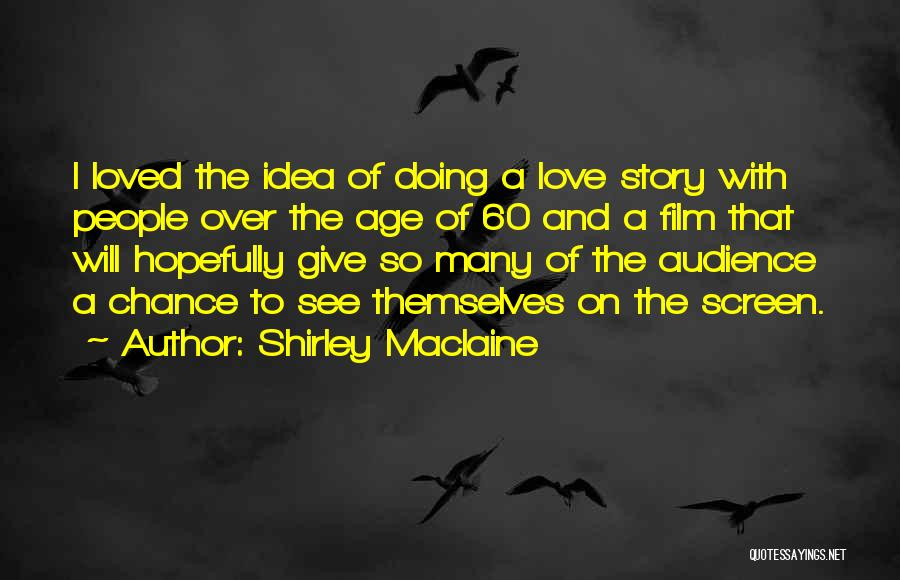 Giving Love A Chance Quotes By Shirley Maclaine