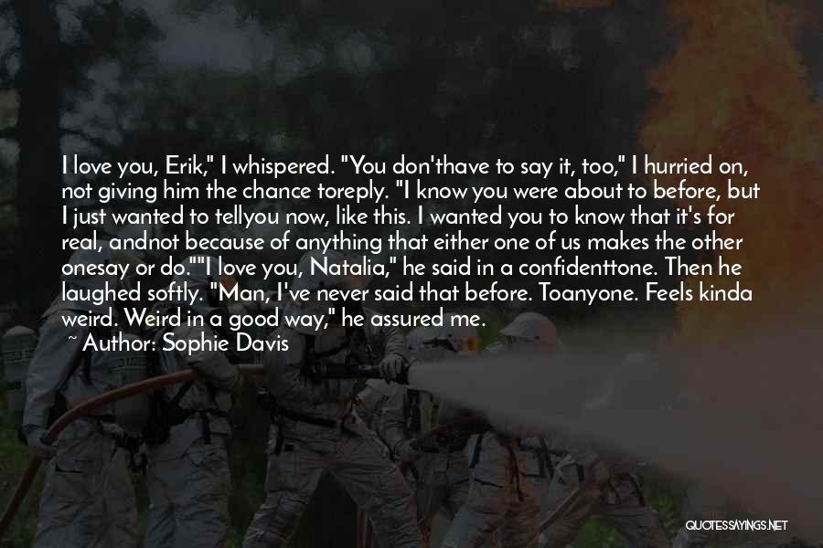 Giving Love A Chance Quotes By Sophie Davis