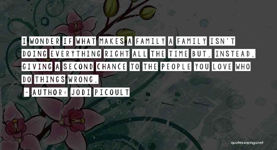 Giving Love A Second Chance Quotes By Jodi Picoult