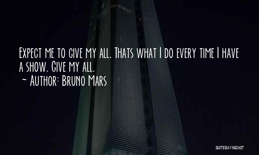 Giving My All Quotes By Bruno Mars