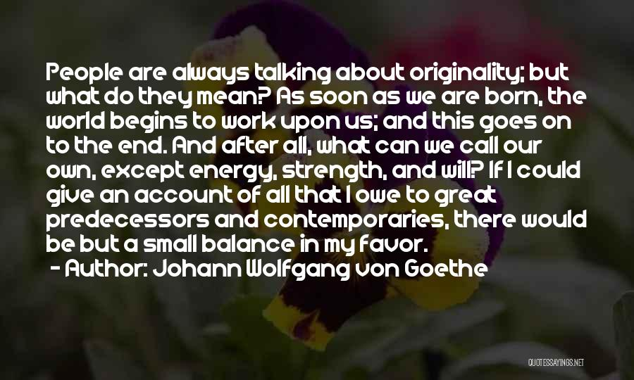 Giving My All Quotes By Johann Wolfgang Von Goethe