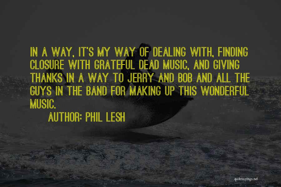 Giving My All Quotes By Phil Lesh