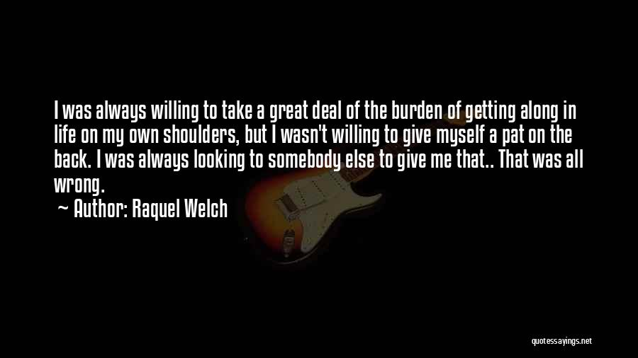 Giving My All Quotes By Raquel Welch