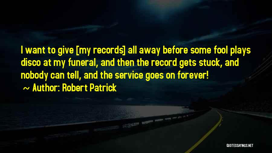 Giving My All Quotes By Robert Patrick