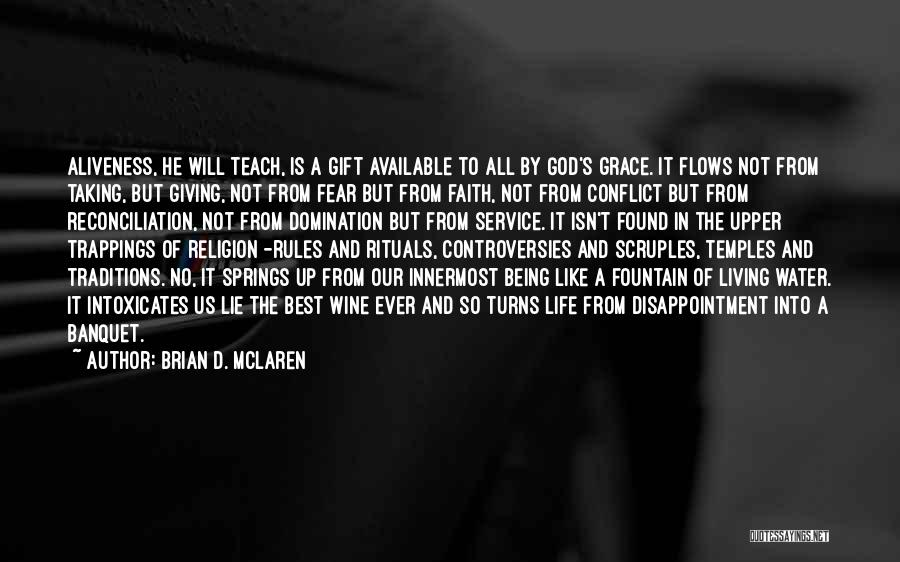 Giving Our Best To God Quotes By Brian D. McLaren