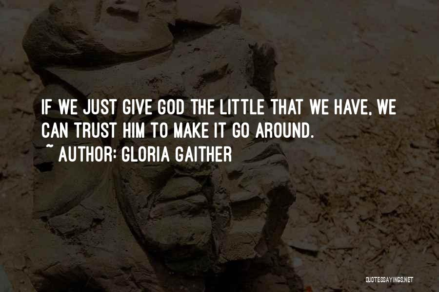 Giving Our Best To God Quotes By Gloria Gaither