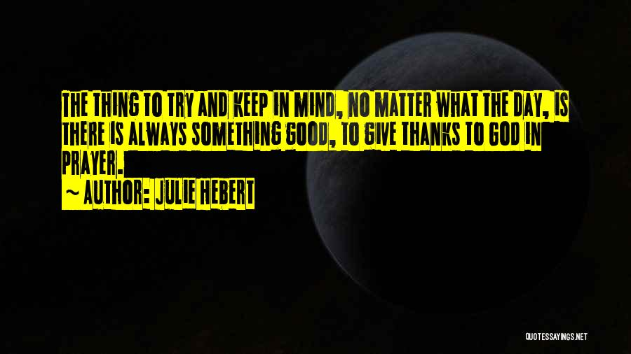 Giving Our Best To God Quotes By Julie Hebert