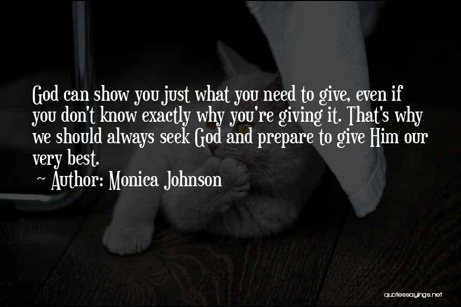 Giving Our Best To God Quotes By Monica Johnson