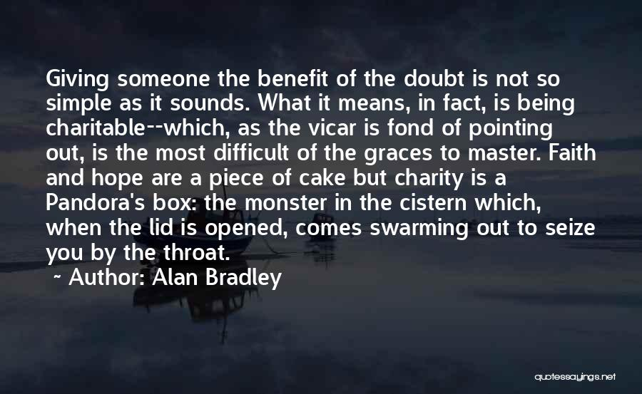 Giving Someone The Benefit Of The Doubt Quotes By Alan Bradley
