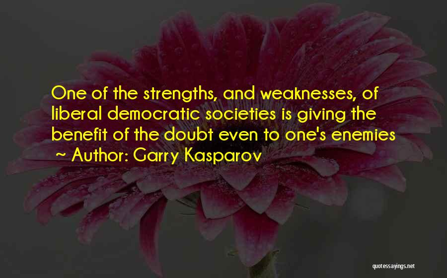 Giving Someone The Benefit Of The Doubt Quotes By Garry Kasparov