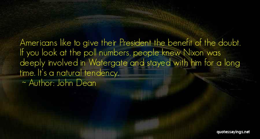 Giving Someone The Benefit Of The Doubt Quotes By John Dean