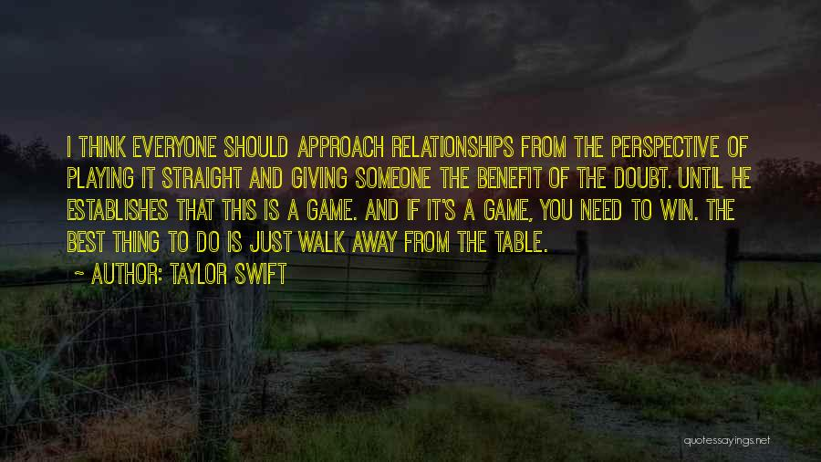 Giving Someone The Benefit Of The Doubt Quotes By Taylor Swift