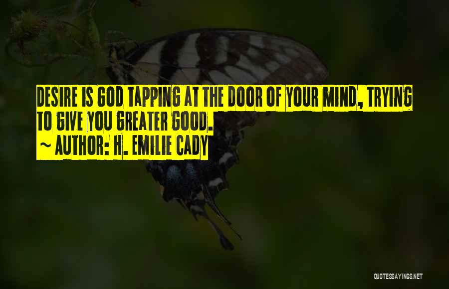 Giving To God Quotes By H. Emilie Cady