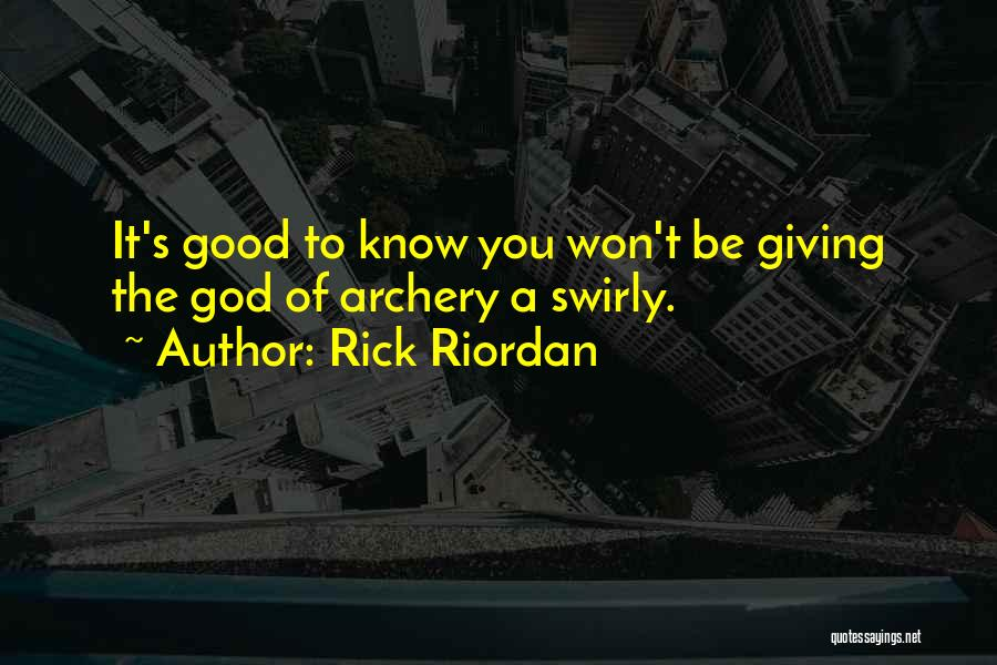 Giving To God Quotes By Rick Riordan