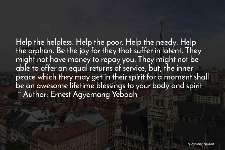Giving To Needy Quotes By Ernest Agyemang Yeboah