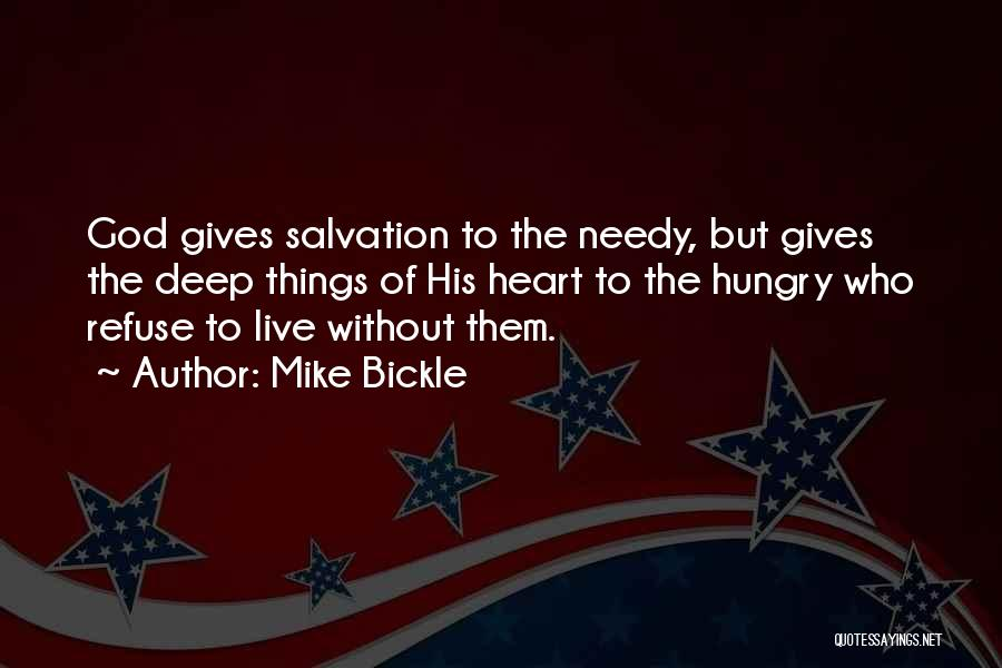 Giving To Needy Quotes By Mike Bickle