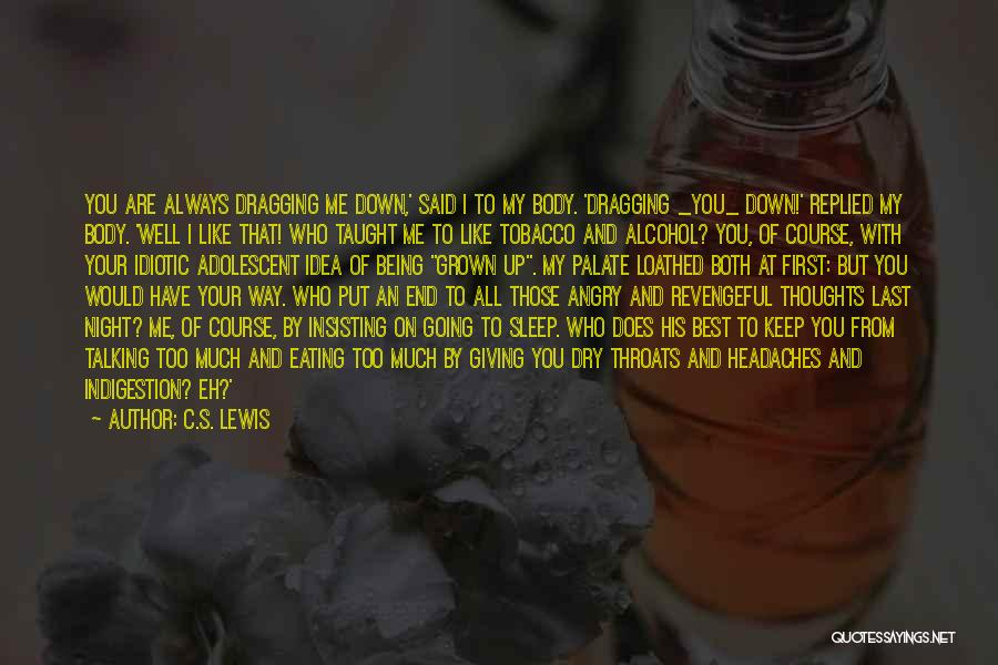 Giving Up Alcohol Quotes By C.S. Lewis