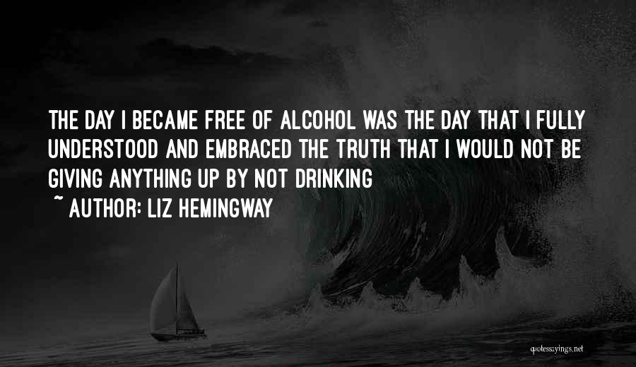 Giving Up Alcohol Quotes By Liz Hemingway