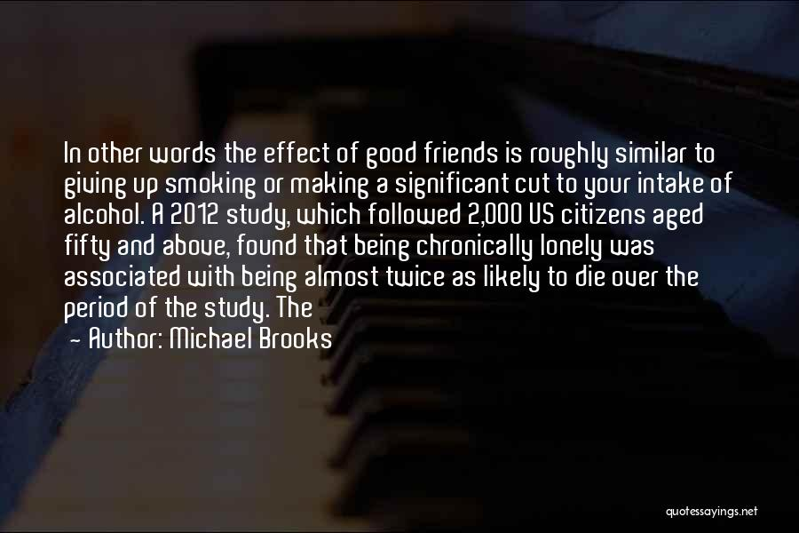 Giving Up Alcohol Quotes By Michael Brooks