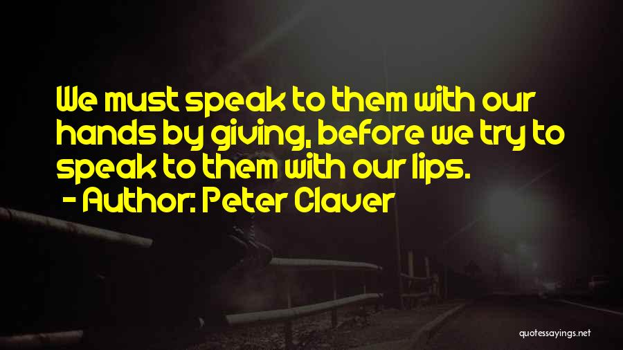 Giving Up Before You Try Quotes By Peter Claver