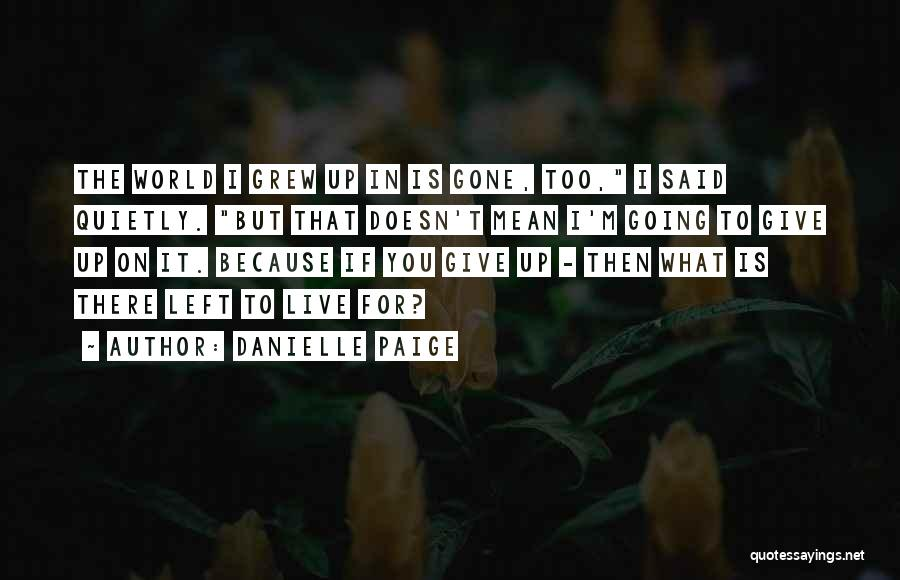 Giving Up Doesn't Mean Quotes By Danielle Paige