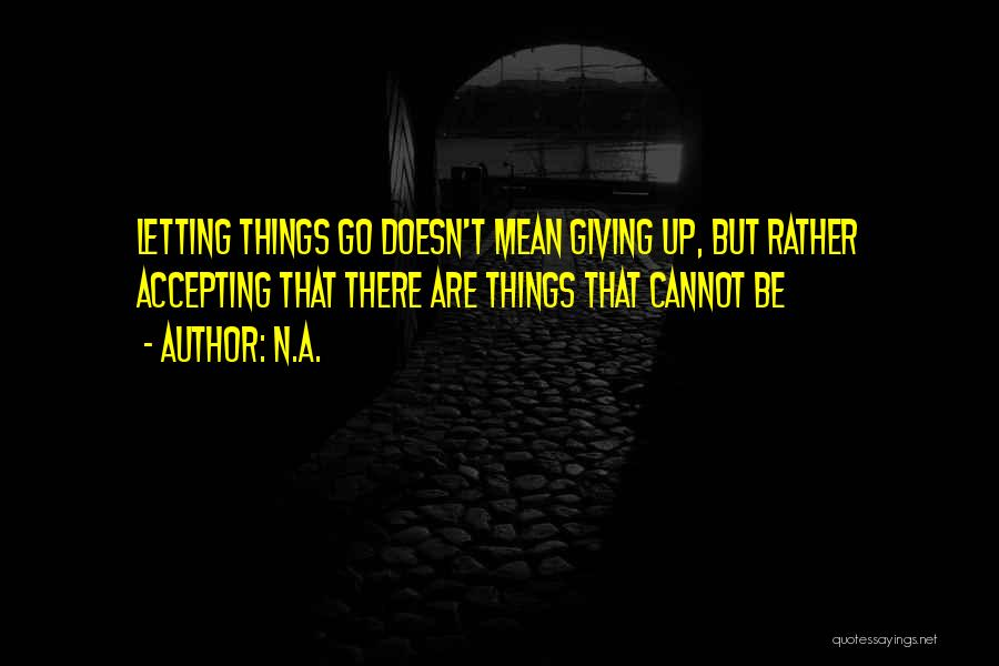 Giving Up Doesn't Mean Quotes By N.a.