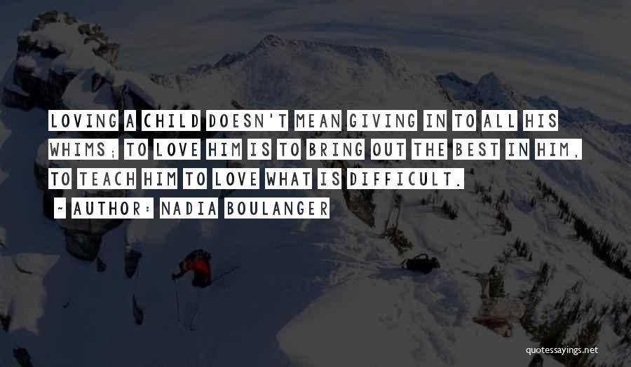 Giving Up Doesn't Mean Quotes By Nadia Boulanger
