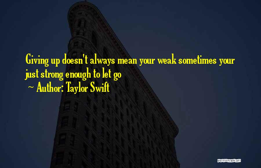 Giving Up Doesn't Mean Quotes By Taylor Swift