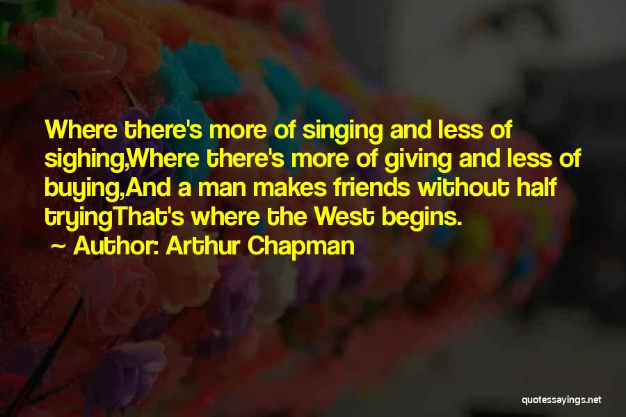 Giving Up Friendship Quotes By Arthur Chapman