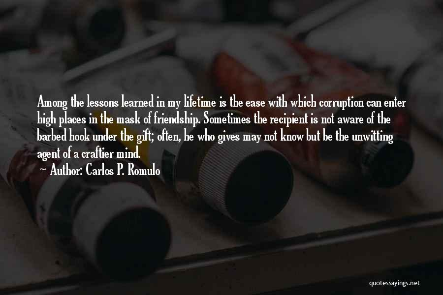 Giving Up Friendship Quotes By Carlos P. Romulo