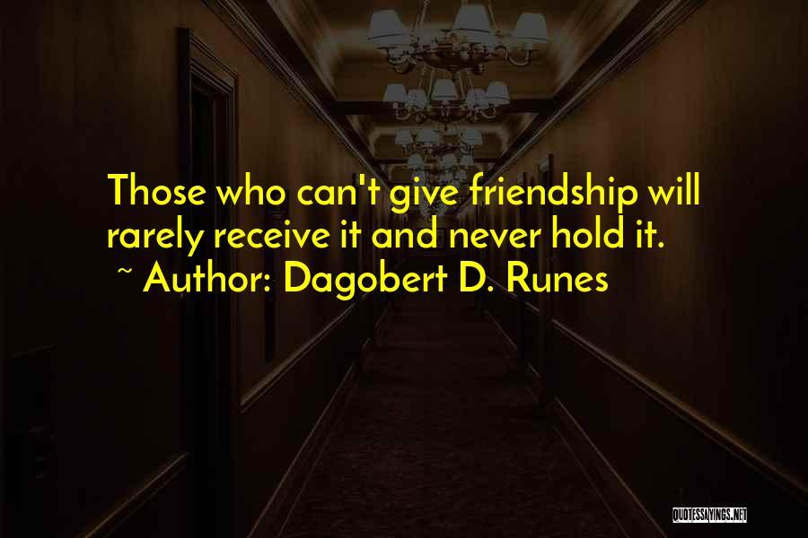 Giving Up Friendship Quotes By Dagobert D. Runes