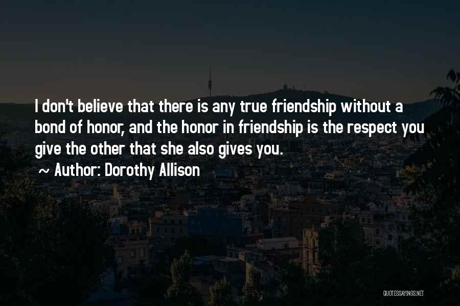 Giving Up Friendship Quotes By Dorothy Allison