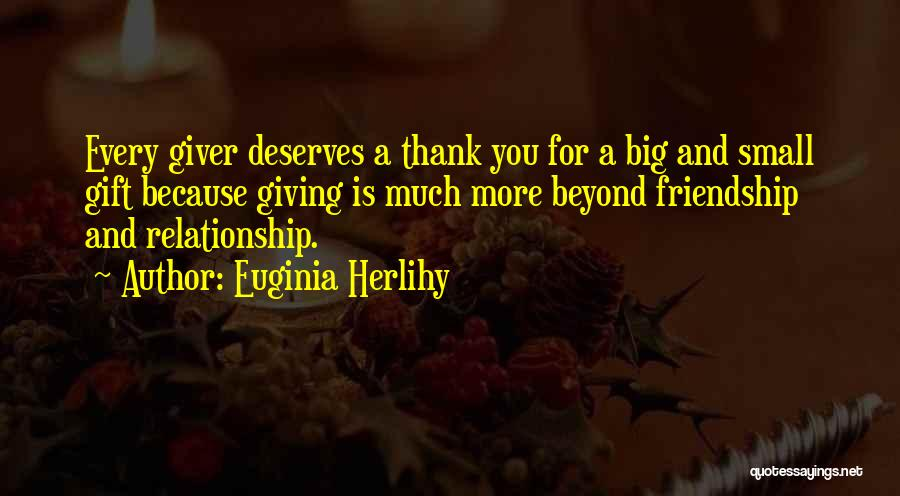 Giving Up Friendship Quotes By Euginia Herlihy