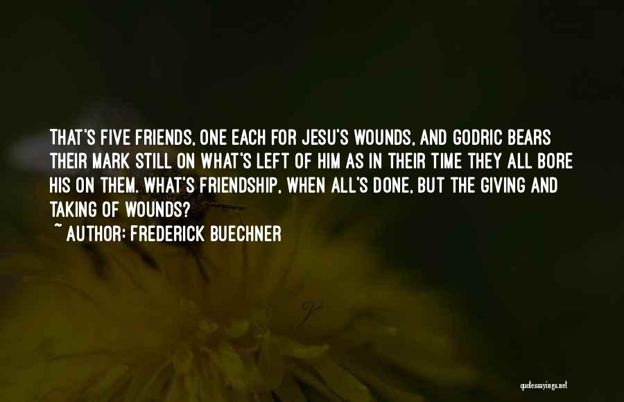 Giving Up Friendship Quotes By Frederick Buechner