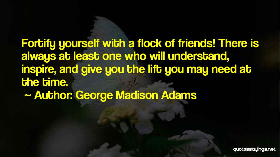 Giving Up Friendship Quotes By George Madison Adams