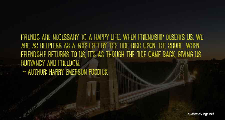 Giving Up Friendship Quotes By Harry Emerson Fosdick