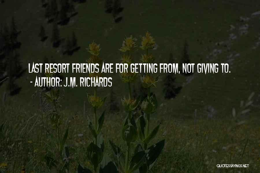 Giving Up Friendship Quotes By J.M. Richards